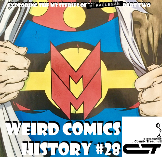 Weird Comics History, ep 28 - Exploring the Mysteries of Marvelman... Miracleman, Part Two