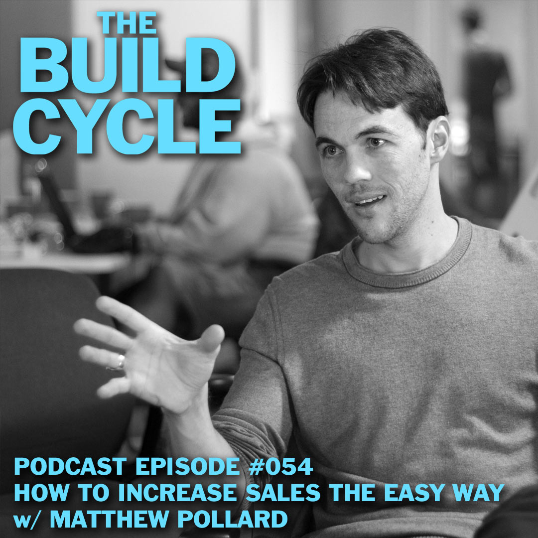 Ep #054 - The Easy Way to Close More Sales with Matthew Pollard