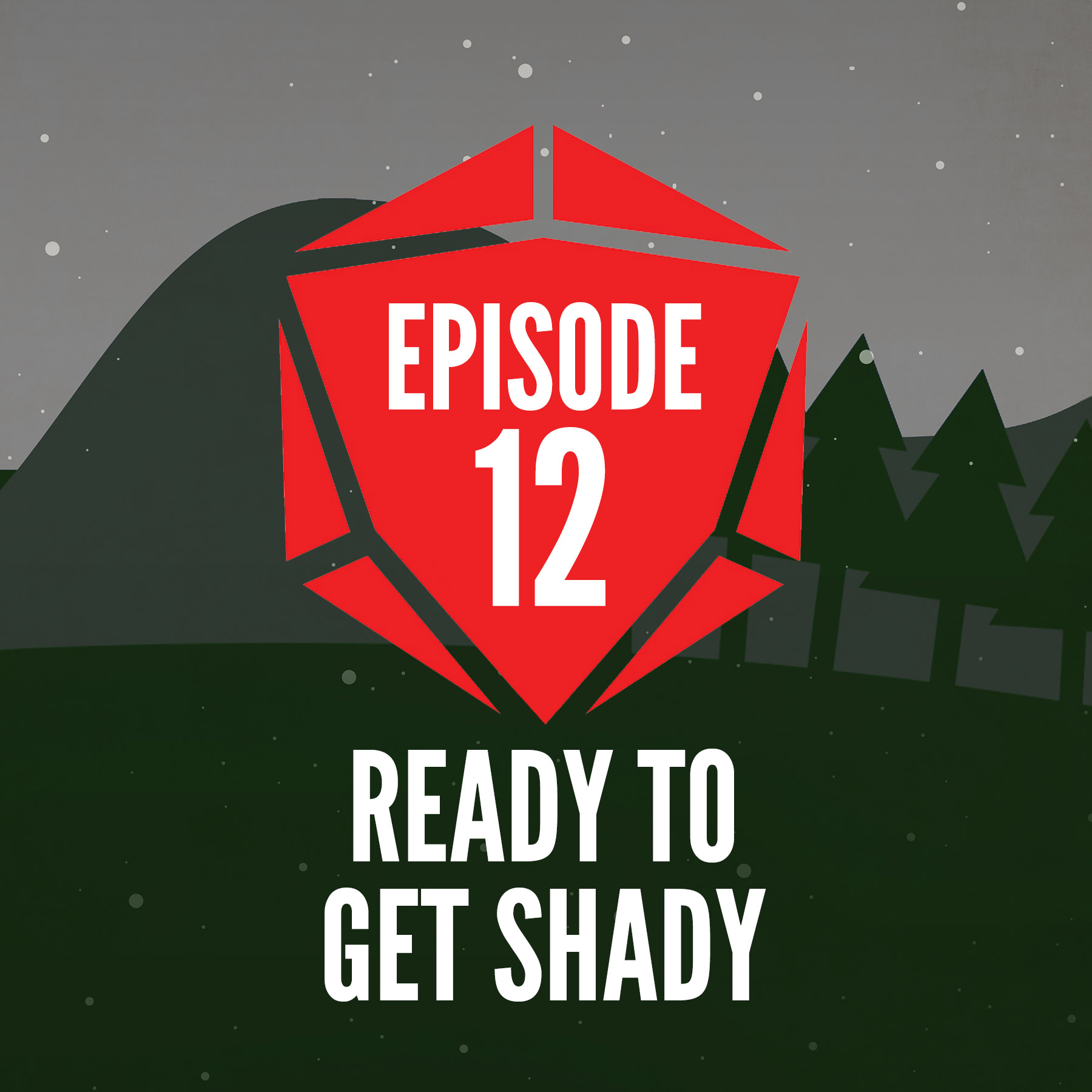 Episode 12: Ready to Get Shady