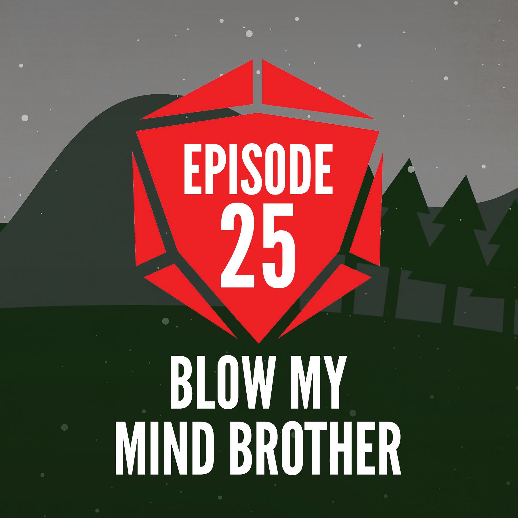 Episode 25: Blow My Mind Brother