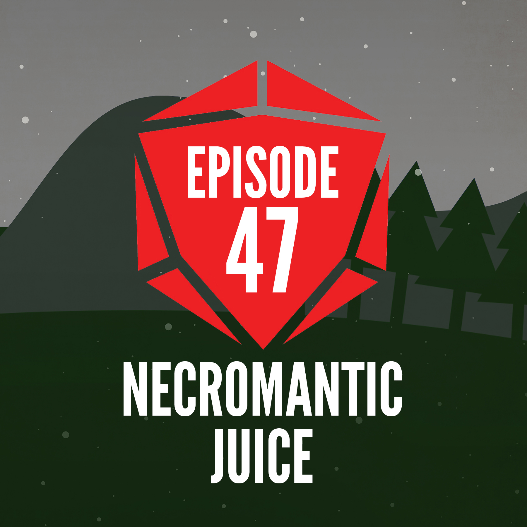 Episode 47: Necromantic Juice