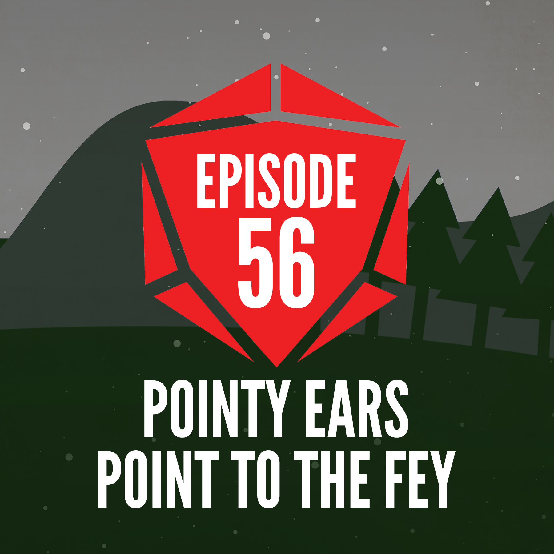 Episode 56: Pointy Ears Point to the Fey