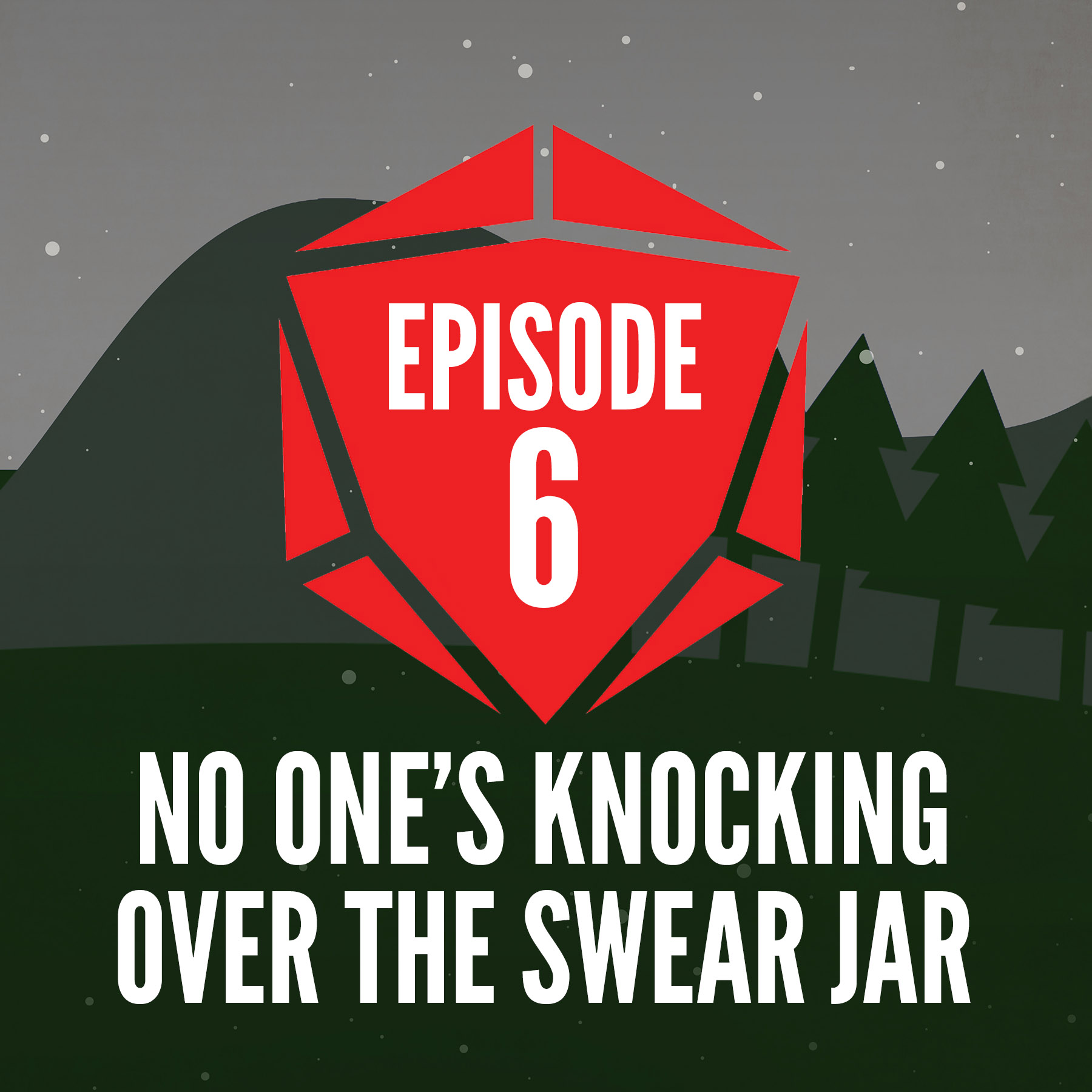 Episode 6: No One's Knocking Over the Swear Jar