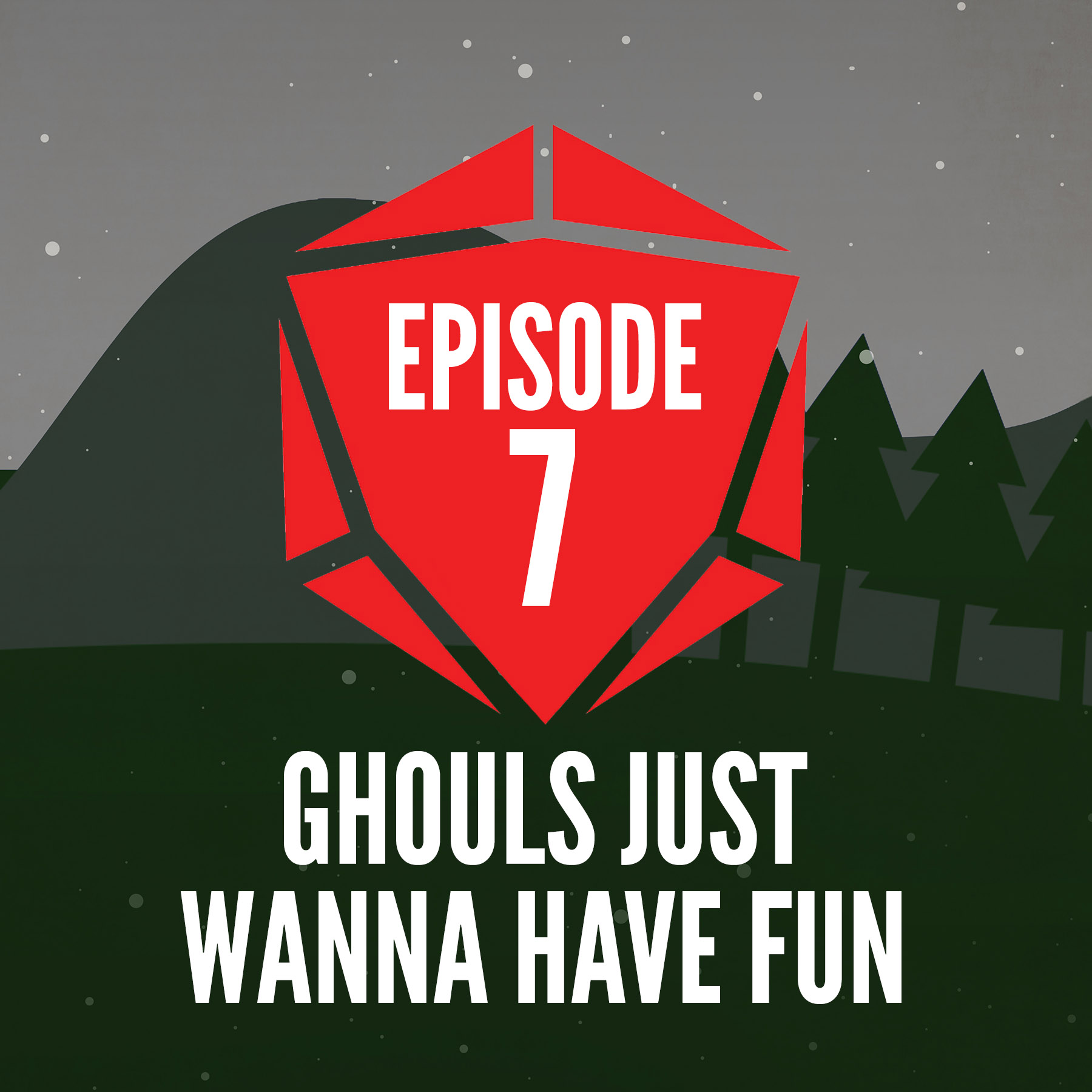 Episode 7: Ghouls Just Wanna Have Fun