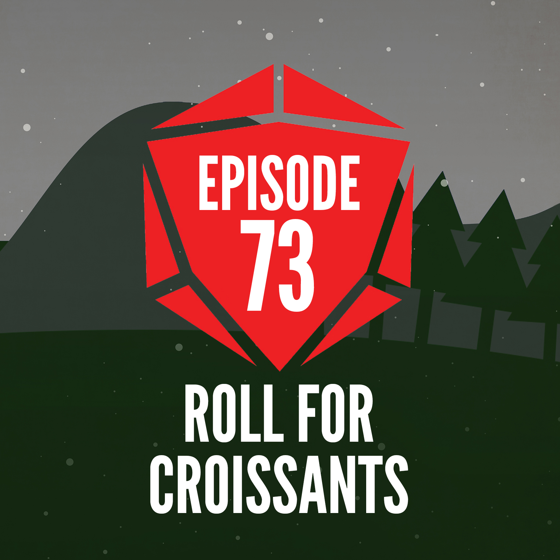Episode 73: Roll For Croissants