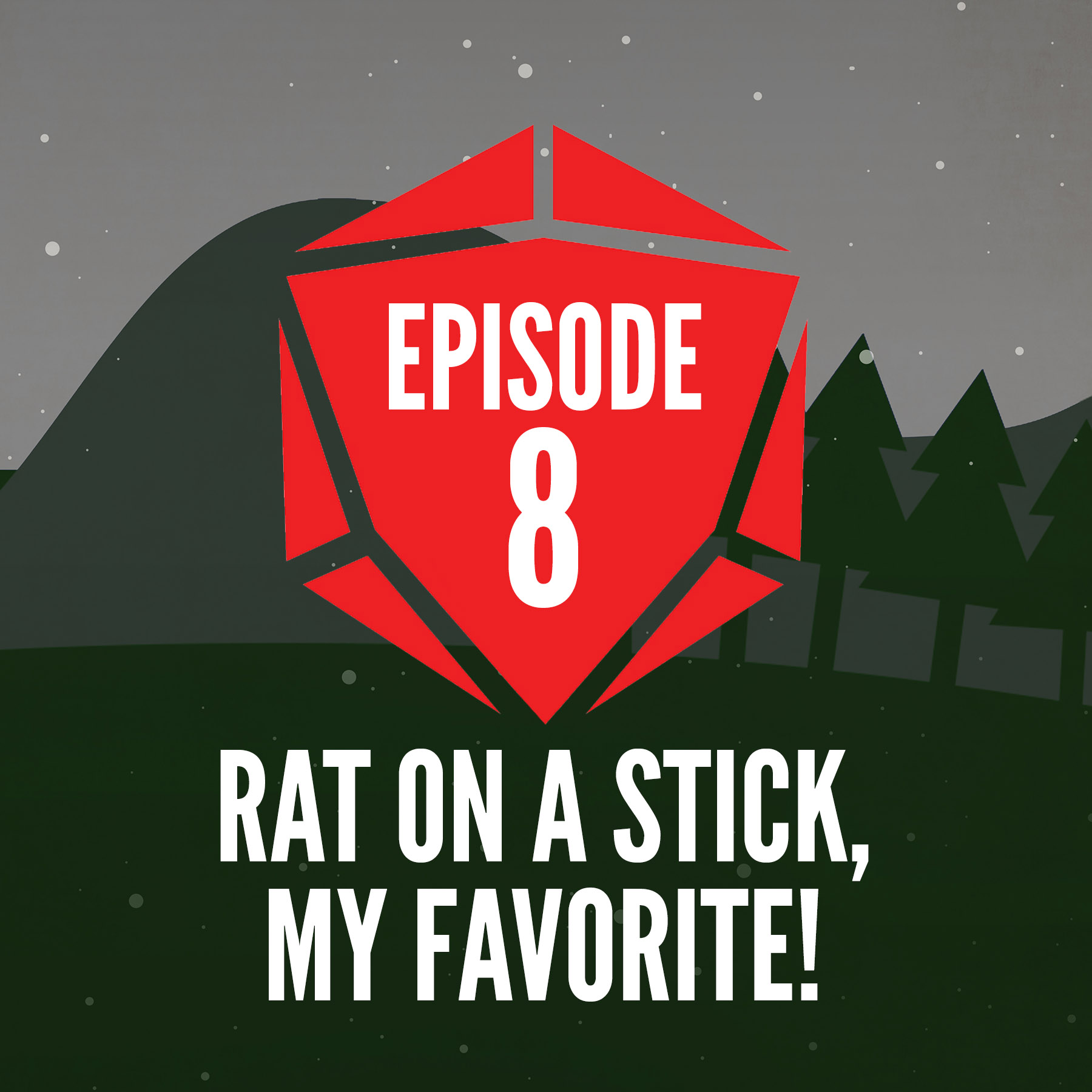 Episode 8: Rat on a Stick, My Favorite!
