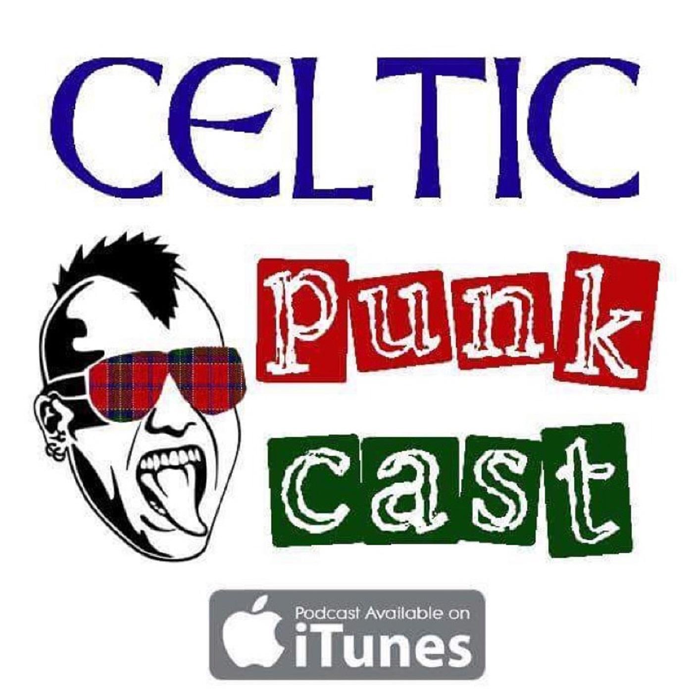 Celtic Punkcast Episode 10: January 2018