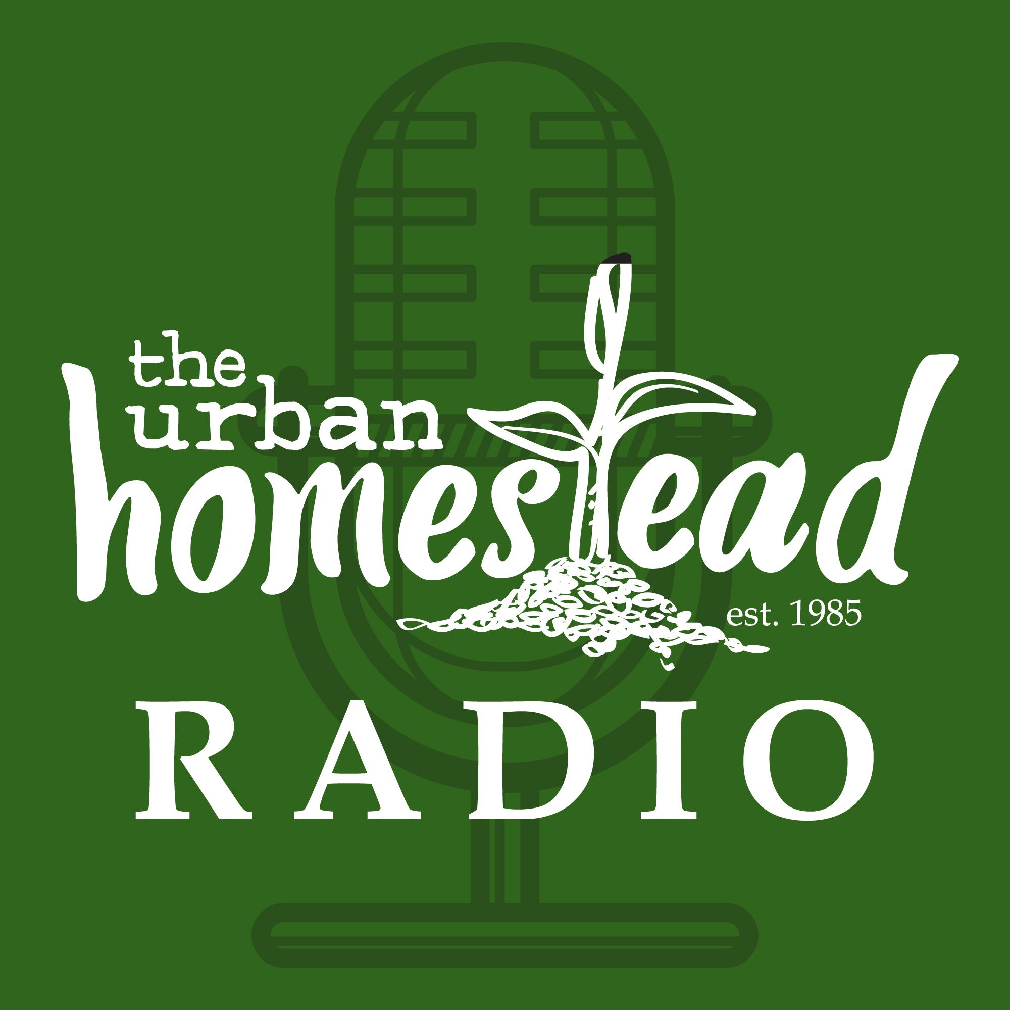 Urban Homestead Radio Episode 66: Mid-Summer Updates