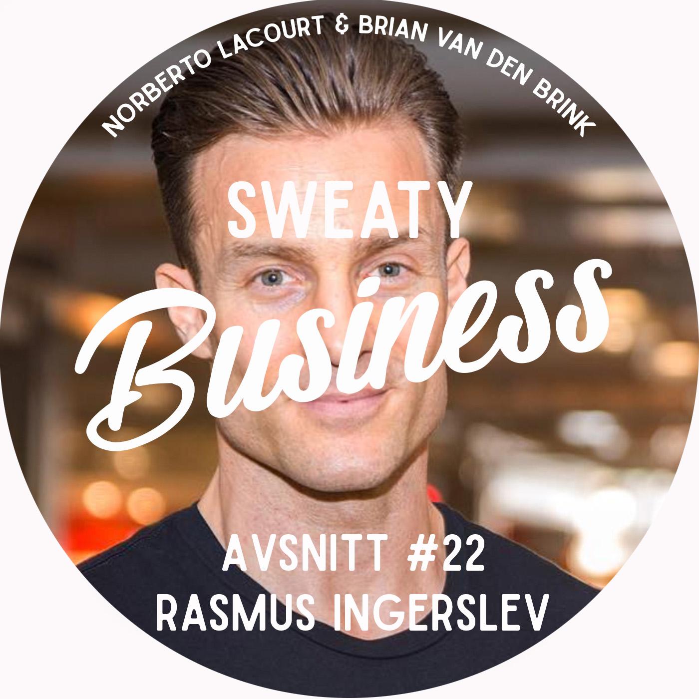 22. Rasmus Ingerslev - #vadegrejen med serieentreprenören?