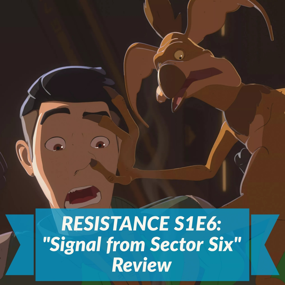 """Signal from Sector Six"" - Star Wars: Resistance Review"