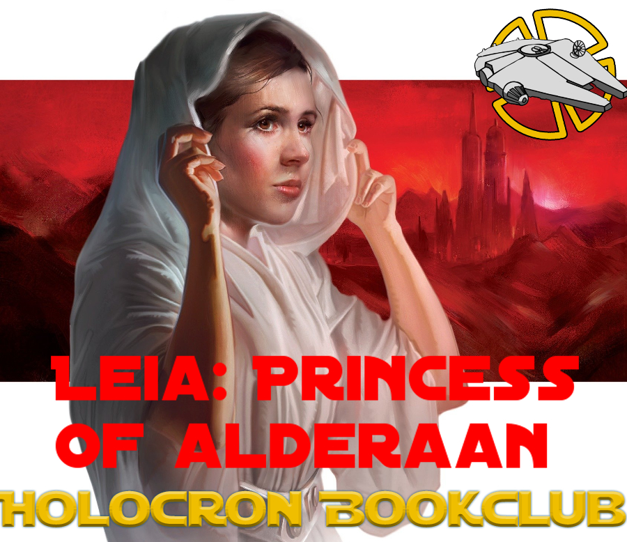 Leia: Princess of Alderaan: Chapter 11-20 (Holocron Book Club)