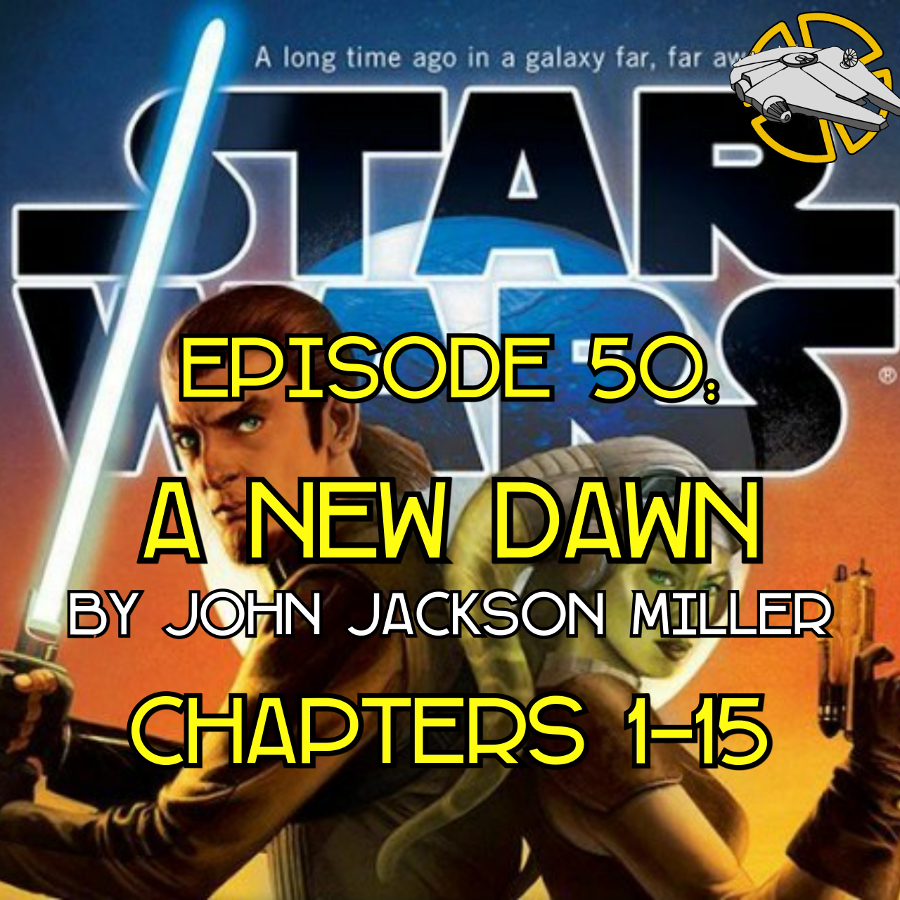 A New Dawn: Chapters 1-15 (Holocron Book Club)