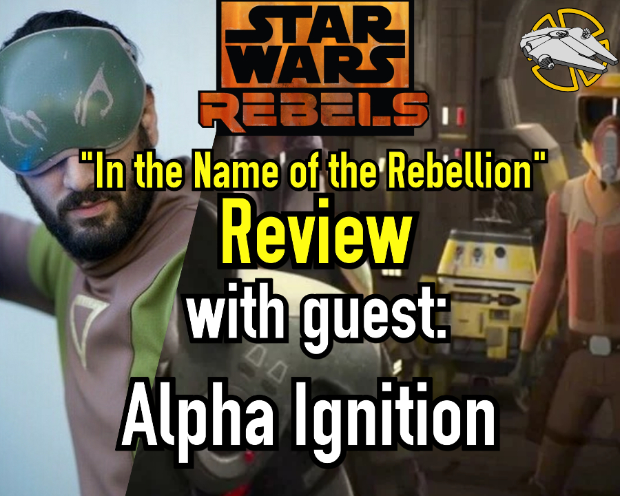 """In the Name of the Rebellion"" - Star Wars Rebels Review"