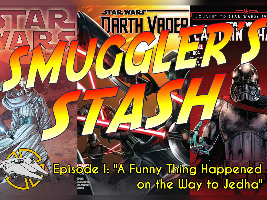 "Smuggler's Stash: ""A Funny Thing Happend on the Way to Jedha"""