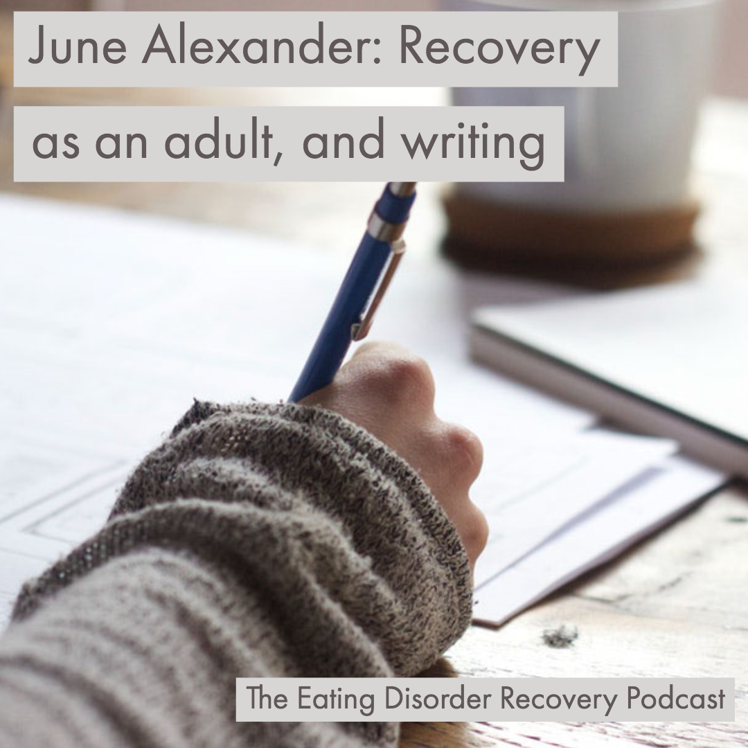 June Alexander: Recovery as an adult, and writing.