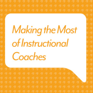 Making the Most of Instructional Coaches