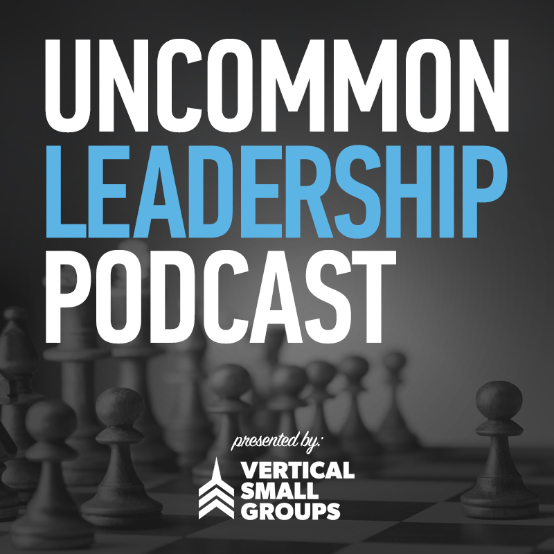 Introducing the Uncommon Leadership Podcast