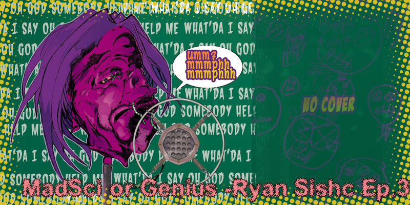 The Twisted Pop Podcast - Episode 0003 - Mad Scientist or Genius - Ryan Sishc