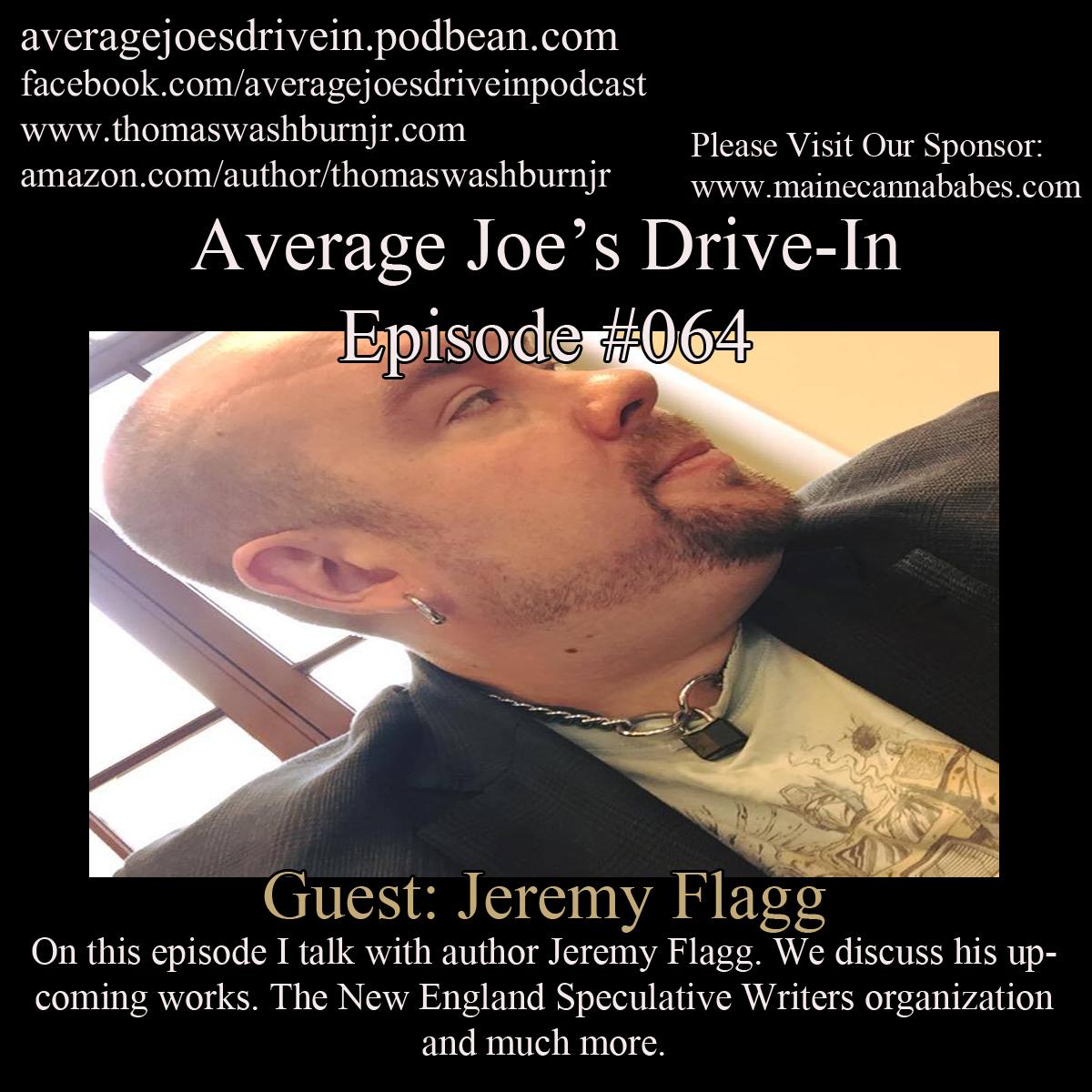 Average Joe's Drive-In: Episode #064 w/Jeremy Flagg