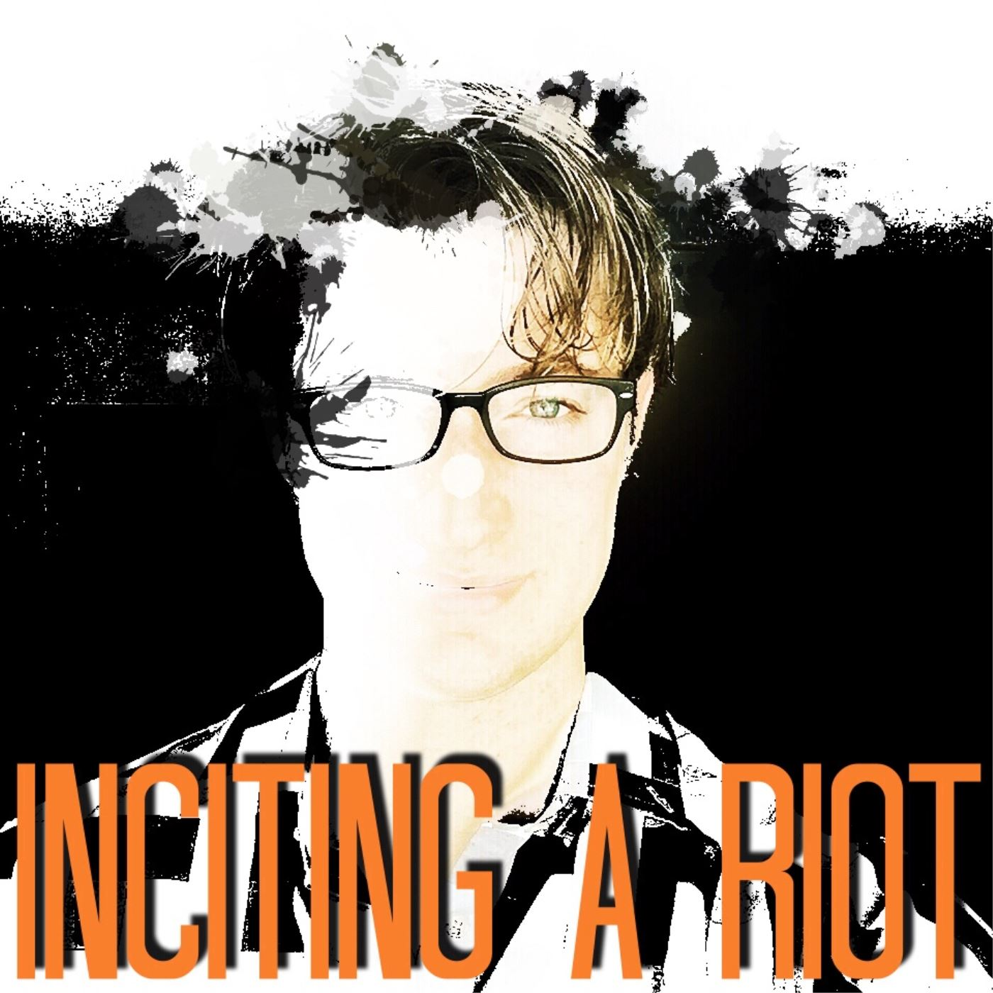 Episode 103: Inciting An Unforgiving Riot