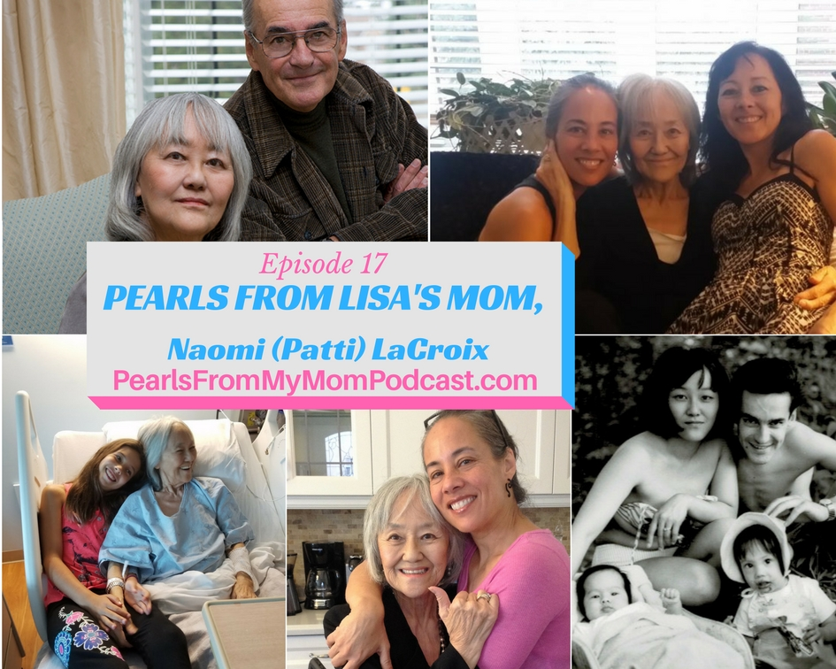 Ep 17 Pearls From Lisa's Mom, Naomi (Patti) LaCroix