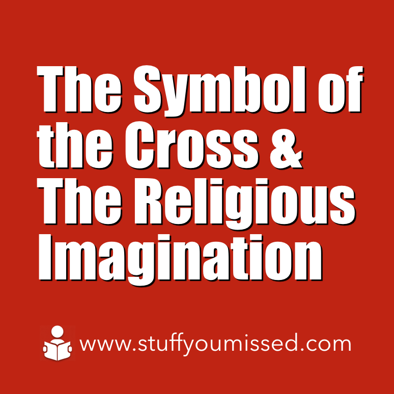 8 The Symbol Of The Cross The Religious Imagination