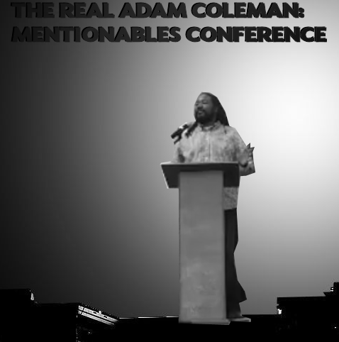 The Real Adam Coleman: Mentionables Conference