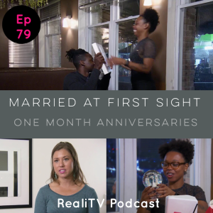 """Episode 79: Married at First Sight """"One Month Anniversaries"""""""