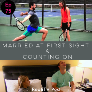 "Episode 75: Married at First Sight ""Love Languages"" & Counting On"