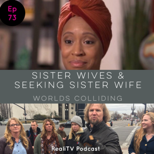 """Episode 73: Sister Wives & Seeking Sister Wife """"Worlds Colliding"""""""