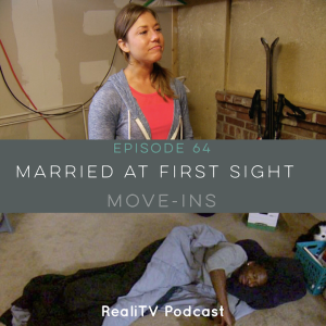 Episode 64: Married at First Sight  Move-Ins