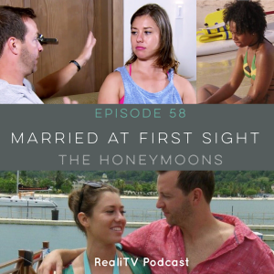 Episode 58: Married at First Sight  The Honeymoons