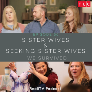 Episode 56: Sister Wives & Seeking Sister Wife  We Survived