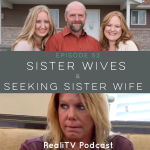 Episode 52: Sister Wives & Seeking Sister Wife