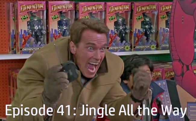 Episode 41: Jingle All the Way