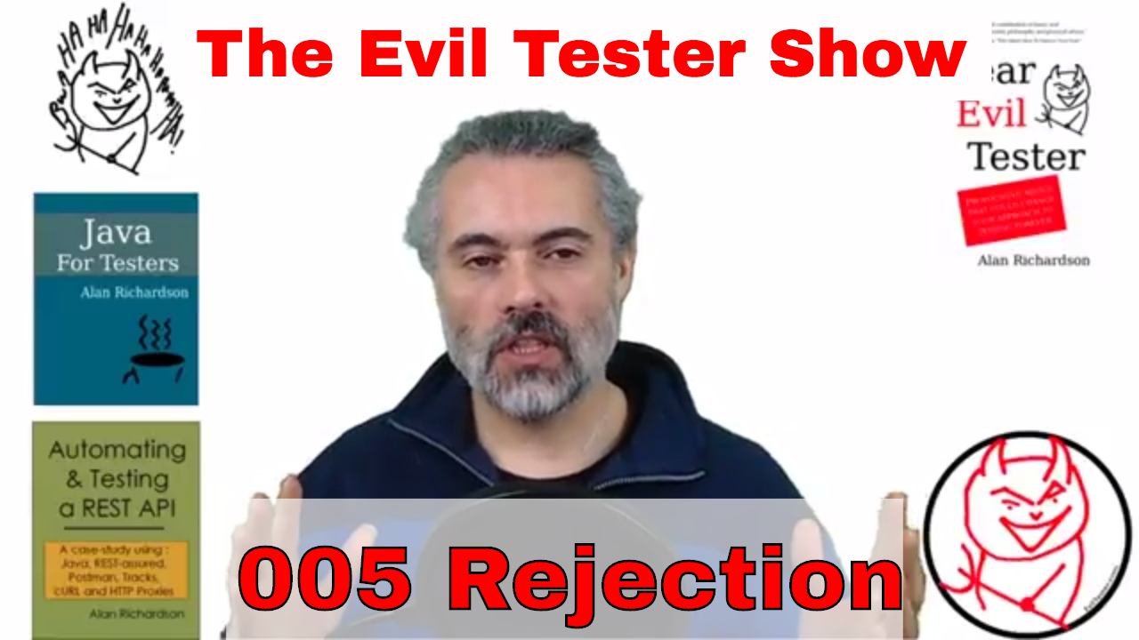The Rejection Special - 005 - The Evil Tester Show