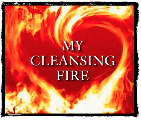 """MY CLEANSING FIRE - A PROPHETIC WORD"
