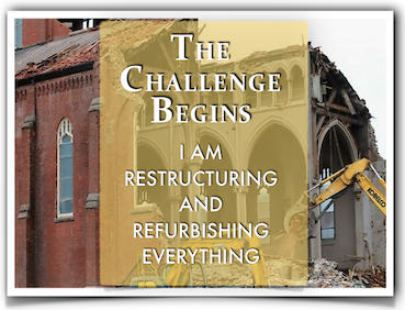 THE CHALLENGE BEGINS  - I AM RESTRUCTURING AND REFURBISHING EVERYTHING