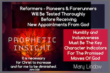 "THE TESTING OF THOSE CALLED TO REFORM-PIONEER OR BE FORERUNNERS - ""BEFORE THE NEW APPOINTMENTS FROM GOD COME"" - A PROPHETIC WORD"