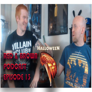 Red & Brown Podcast Episode 13: HALLOWEEN