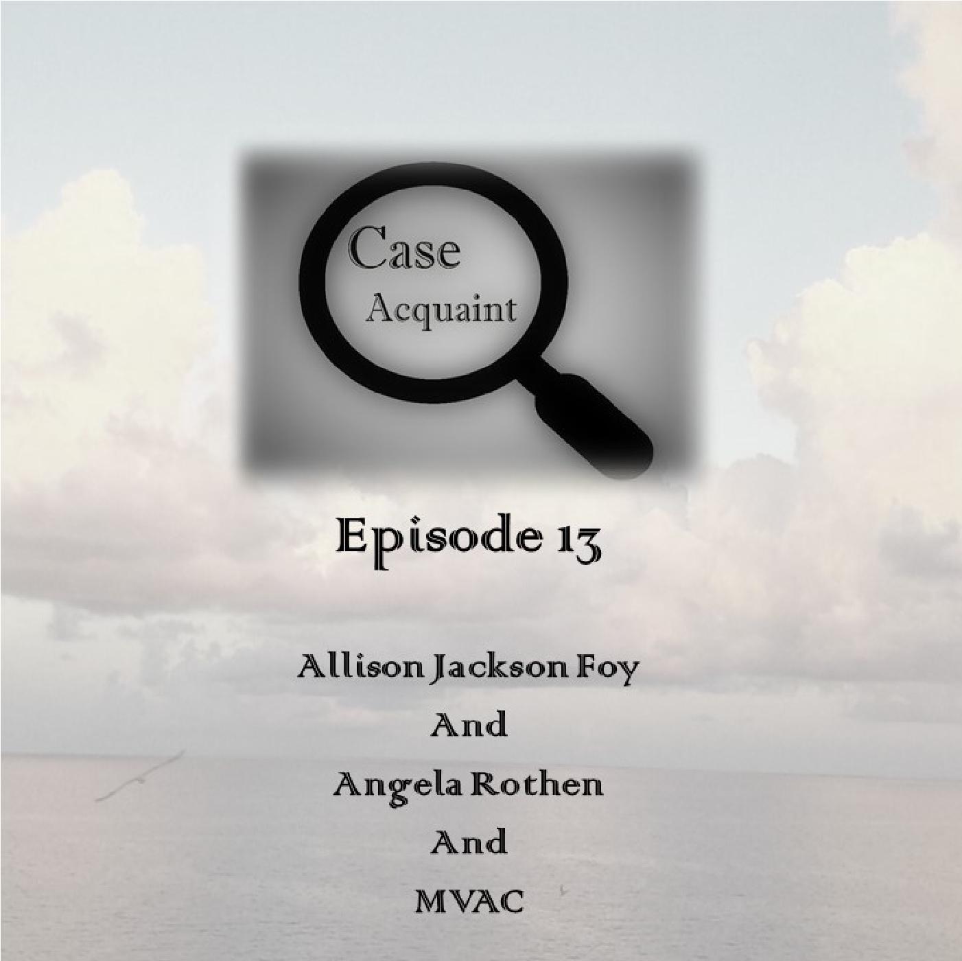 Episode 13 Allison Jackson Foy and the MVAC