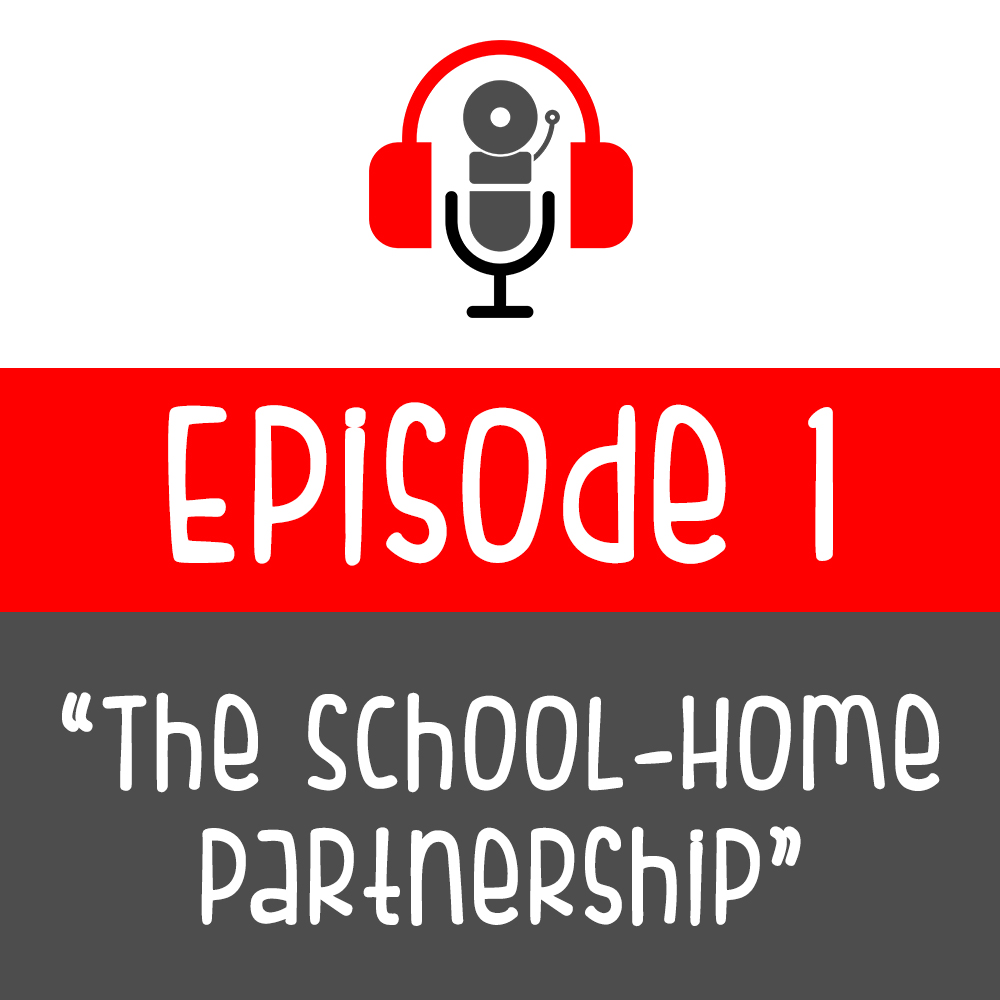 Episode 001 - The School-Home Partnership