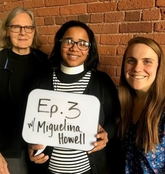 "Episode 3: Claiming ""Cathedral:"" A Conversation with the Very Rev. Miguelina Howell"
