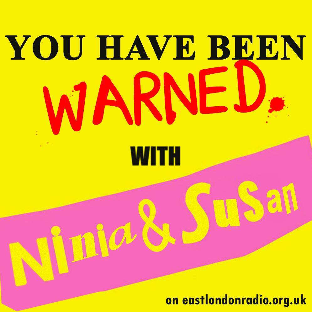 You Have Been Warned with Ninia & Susan Nov17