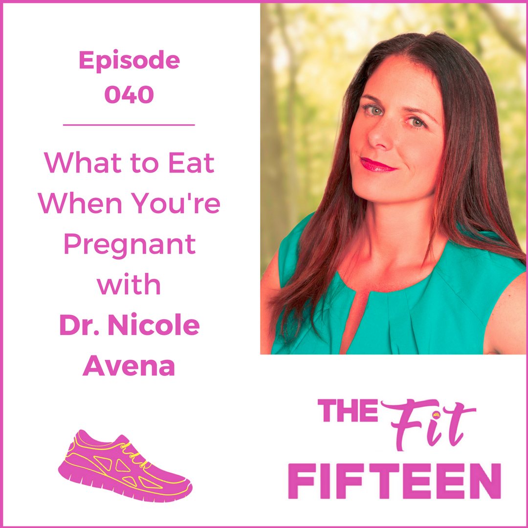 What to Eat When You're Pregnant with Dr. Nicole Avena