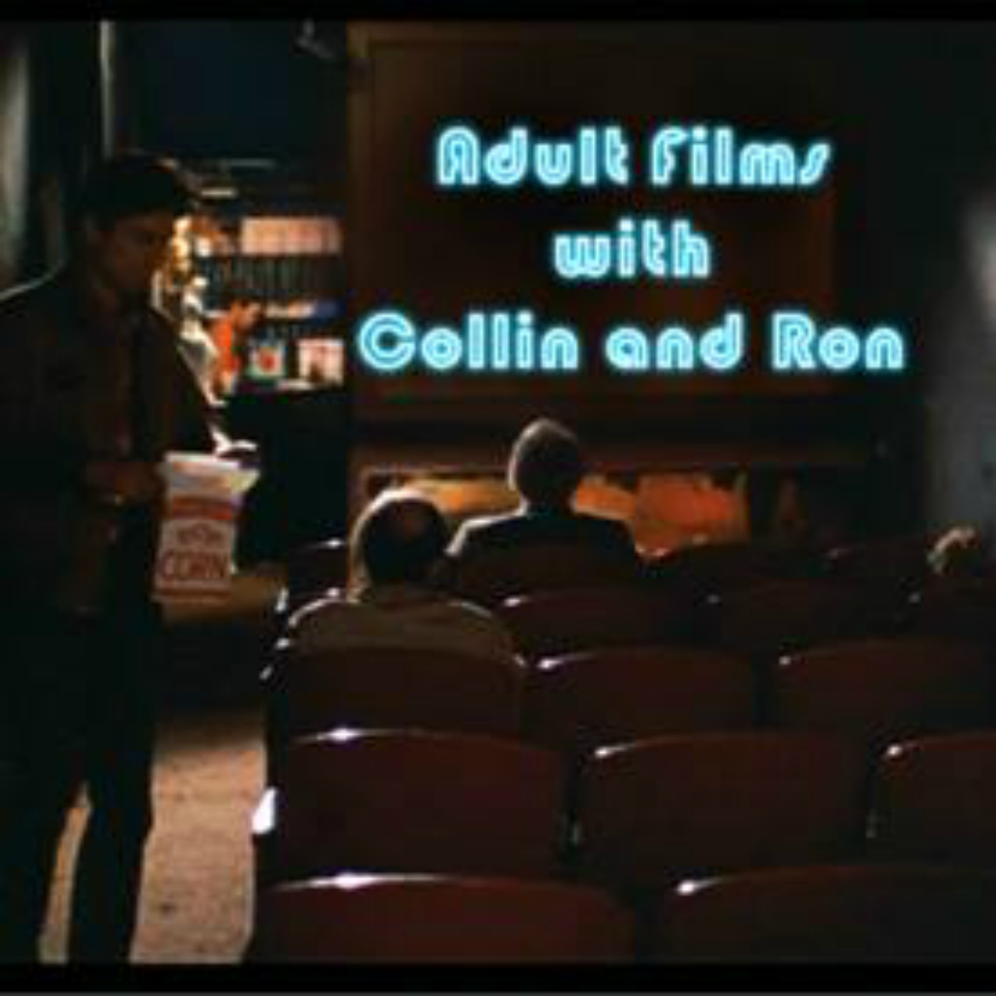 Adult Films with Collin & Ron - A Podcast About Movies - 22