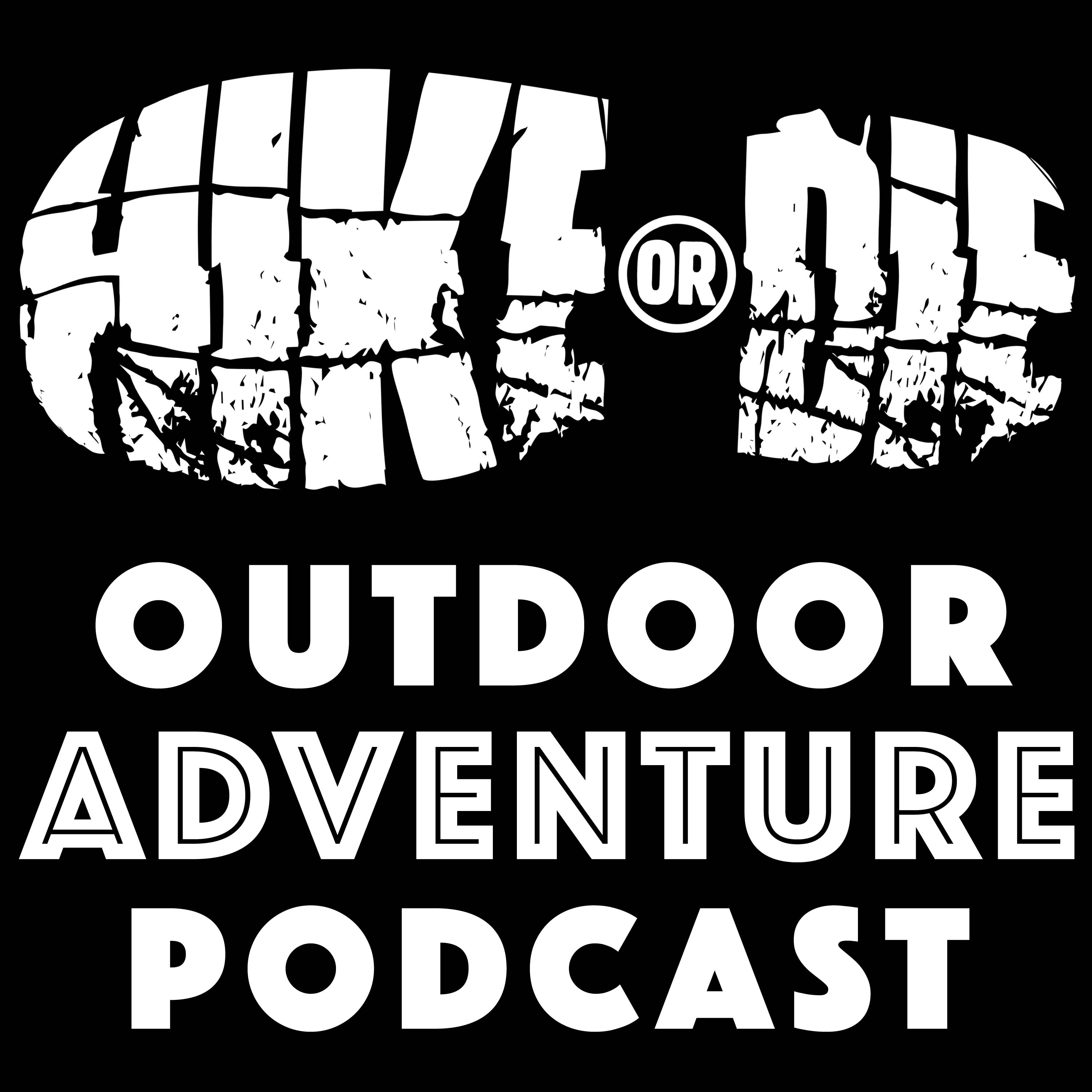 Episode 001: How it all began | HIKE OR DIE Outdoor Adventure Podcast