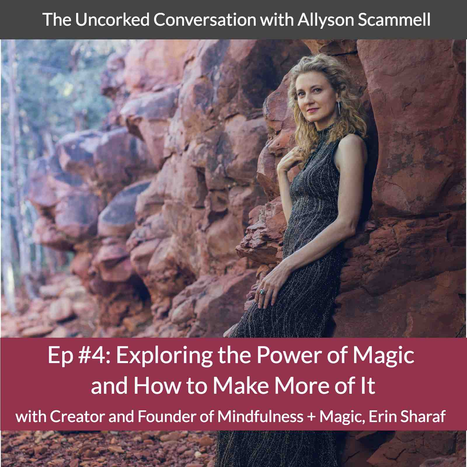 Ep #4: Exploring the Power of Magic + How to Make More Of It