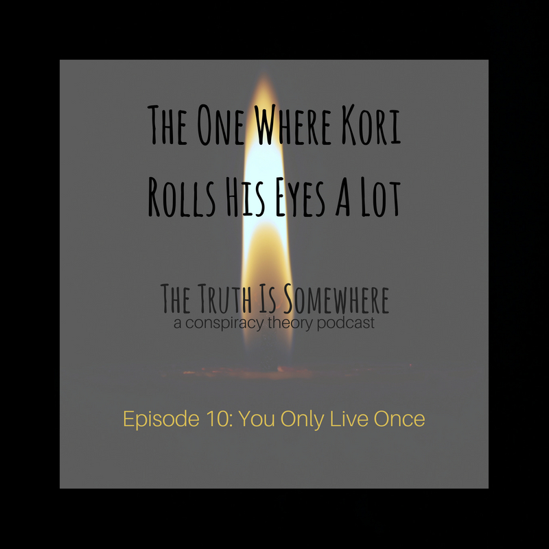 Episode 10: You Only Live Once