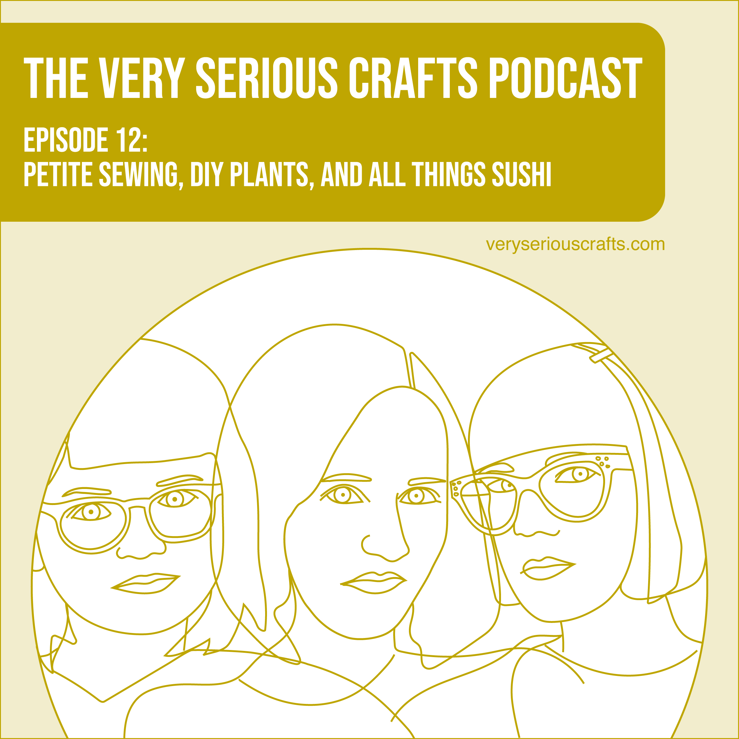 S1E12: Petite Sewing, DIY Plants, and All Things Sushi